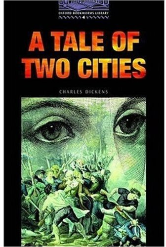 The Oxford Bookworms Library: Stage 4: 1,400 Headwords: A Tale of Two Cities