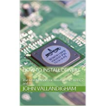 How to Install Drivers: The Free Method for Windows XP, Vista, 7, and 8
