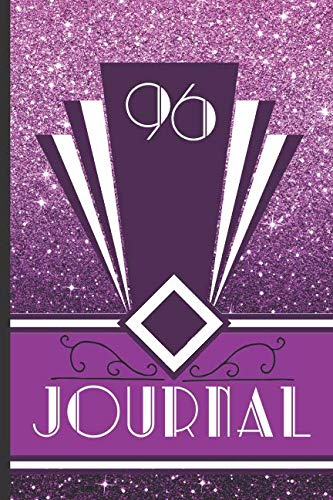 96 Journal: Record and Journal Your 96th Birthday Year to Create a Lasting Memory Keepsake (Purple Art Deco Birthday Journals, Band 96)