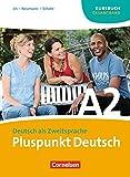 Pluspunkt Deutsch - Ausgabe 2009: A2: Gesamtband - Kursbuch
