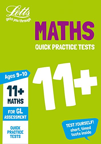 11+ Maths Quick Practice Tests Age 9-10 for the GL Assessment tests (Letts 11+ Success)