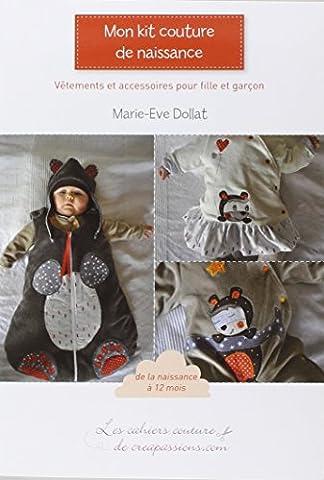 Mon kit couture de naissance : Vêtements et accessoires pour fille et garçon