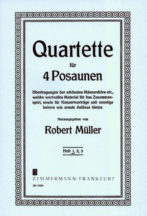 Quartette: Übertragungen der schönsten Männerchöre etc., welche wertvolles Material für das Zusammenspiel sowie für Konzertvorträge und sonstige ... bieten. Heft 1. 4 Posaunen. Stimmensatz.