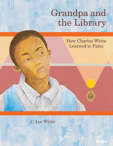 Grandpa and the Library : How Charles White Learned to Paint par C. Ian White
