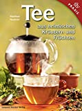 Tee aus heimischen Kräutern und Früchten -