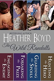 The Wild Randalls Boxed Set: Engaging the Enemy, Forsaking the Prize, Guarding the Spoils, Hunting the Hero by [Boyd, Heather]