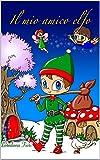 Il Mio Amico Elfo