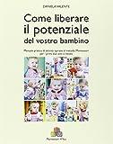 eBook Gratis da Scaricare Come liberare il potenziale del vostro bambino Manuale pratico di attivita ispirate al metodo Montessori per i primi due anni e mezzo (PDF,EPUB,MOBI) Online Italiano