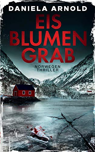 Eisblumengrab: Norwegen-Thriller