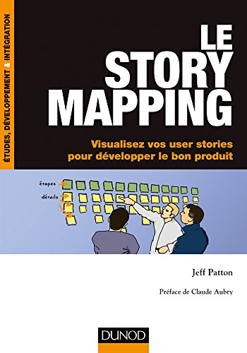 Le story mapping - Visualisez vos user stories pour développer le bon produit par Jeff Patton