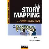 Le story mapping : Visualisez vos user stories pour développer le bon produit (InfoPro)