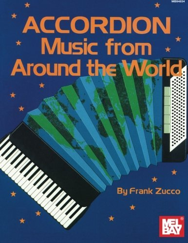 Mel Bay Accordion Music from Around the World by Frank Zucco (1993-06-01)