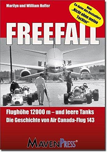 Freefall: Flughöhe 12000m und leere Tanks - Die Geschichte von Air Canada-Flug 143