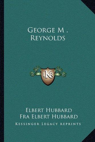 George M . Reynolds
