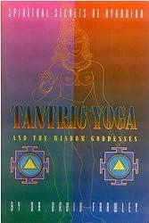 Tantric Yoga: And the Wisdom Goddesses by David Frawley (2003-03-30)