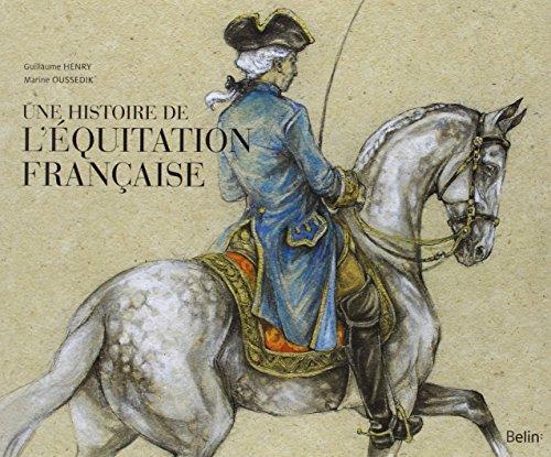 Une histoire de l'équitation française par Guillaume Henry, Marine Oussedik