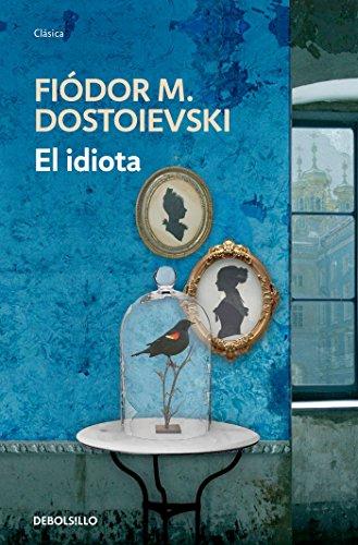 El Idiota (Debolsillo Clasica)