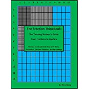 The Fraction ThinkBook: The Thinking Student's Guide--From Fractions to Algebra (English Edition)