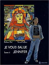 Je vous salue Jennifer, Tome 1 :