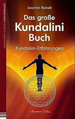 Das große Kundalini-Buch: Kundalini-Erfahrungen