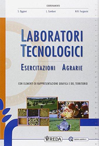 Laboratori tecnologici ed esercitazioni agrarie. Per le Scuole superiori. Con e-book. Con espansione online