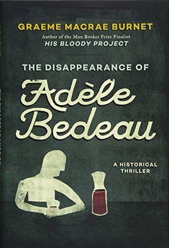 The Disappearance of Adèle Bedeau: An Inspector Gorski Investigation por Graeme Macrae Burnet