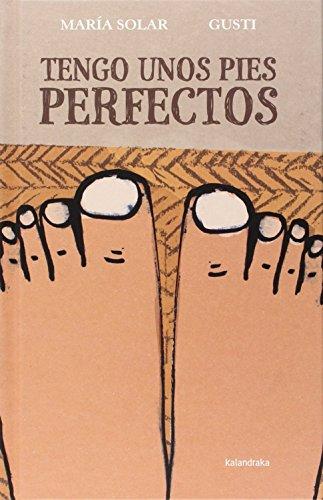 Tengo unos pies perfectos (Siete leguas) por María Solar