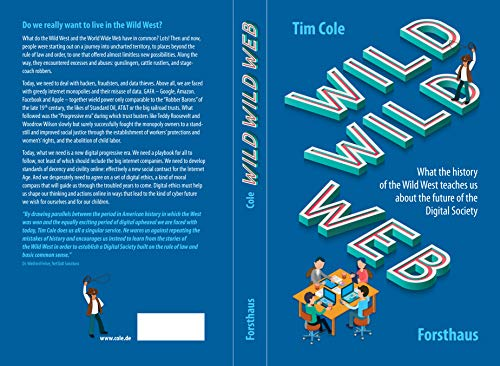 Wild Wild Web: What the history of the Wild West teaches us about the future of the Digital Society (English Edition)