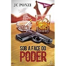 Sob a Face do Poder (Portuguese Edition)