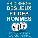 des jeux et des hommes psychologie des relations humaines