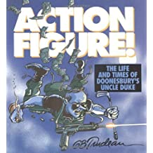 Action Figure: The Life and Times Of Doonesbury's Uncle Duke by G. B. Trudeau (2001-03-15)