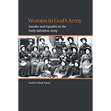 Women in God's Army: Gender and Equality in the Early Salvation Army (Studies in Women and Religion/Etudes Sur Les Femmes Et La Religion)