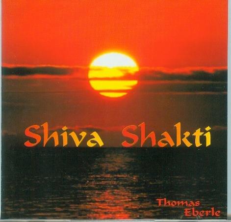 Shiva Shakti - Thomas Eberle [AUDIO-CD, Stereo, Surya Music, Rainbow Music Station, SM 127, 64 min. , Didgeridoo, Didge, Monochord, Klangschale]