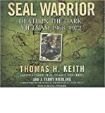 [SEAL WARRIOR: DEATH IN THE DARK: VIETNAM 1968-1972 (LIBRARY) - IPS ]by(Keith, Thomas H )[Compact Disc]