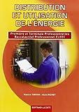 Distribution et utilisation de l'énergie 1e et Tle Bac Pro ELEEC