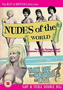 Nudes Of The World & Take Off Your Clothes And Live [DVD]