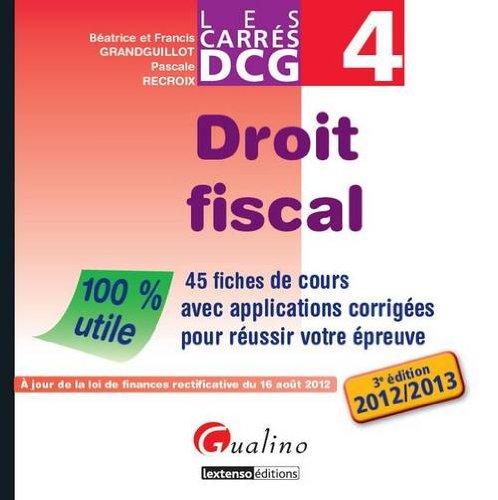 Droit fiscal 2012/2013 : 45 fiches de cours avec applications corrigées pour réussir votre épreuve