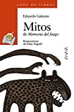 Mitos: de Memoria del fuego: 79 (Literatura Infantil (6-11 Años) - Sopa De Libros)