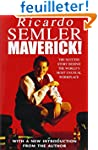 Maverick: The Success Story Behind th...