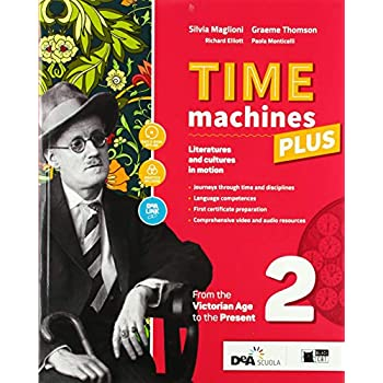 Time Machines Plus. Per Le Scuole Superiori. Con Ebook. Con Espansione Online. Con Dvd-Rom: 2