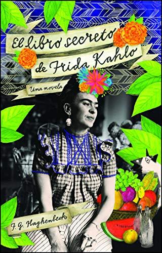 El libro secreto de Frida Kahlo (Atria Espanol) eBook: Haghenbeck ...