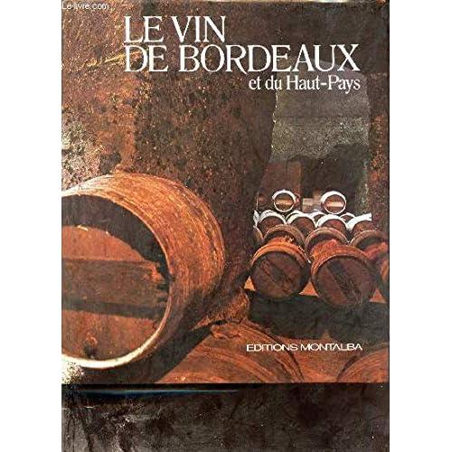 Le Vin de Bordeaux : Et du Haut-pays