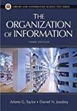 The Organization of Information: Third Edition (Library and Information Science Text Series)