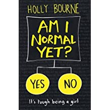Am I Normal Yet? (The Normal Series) by Holly Bourne (August 1, 2015) Paperback