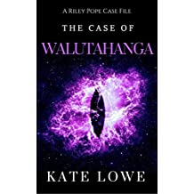 The Case of Walutahanga (The Riley Pope Case Files Book 1)