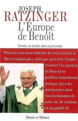 L'Europe de Benoît dans la crise des cultures par Benoît XVI