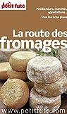 La Route des fromages 2013 Petit Futé par Auzias