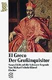 El Greco<br /> Der Großinquisitor: Neues Licht auf die Schwarze Legende - Michael Scholz-Hänsel