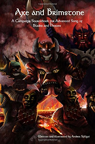 axe-and-brimstone-a-campaign-sourcebook-for-advanced-song-of-blades-and-heroes-volume-3