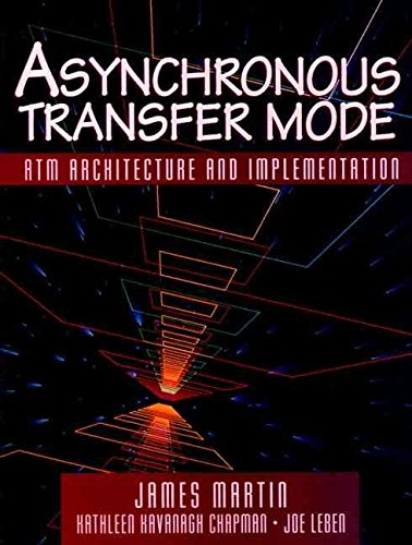 [(Asynchronous Transfer Mode : ATM Architecture and Implementation)] [By (author) James Martin ] published on (November, 1996)